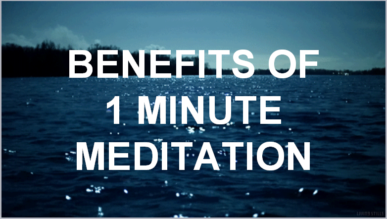 benefits of 1 minute meditation